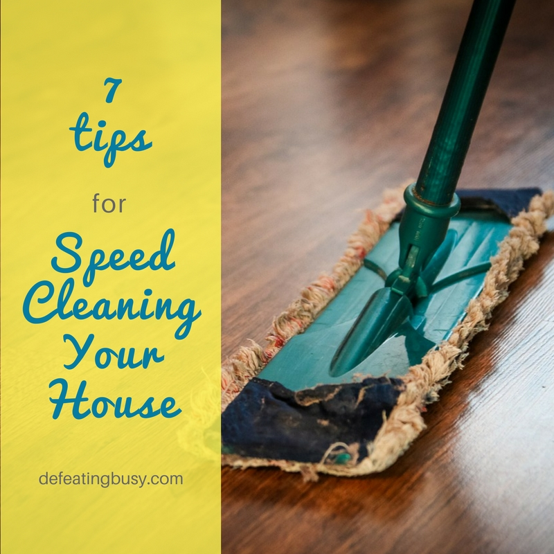 7 Tips for Speed Cleaning Your House