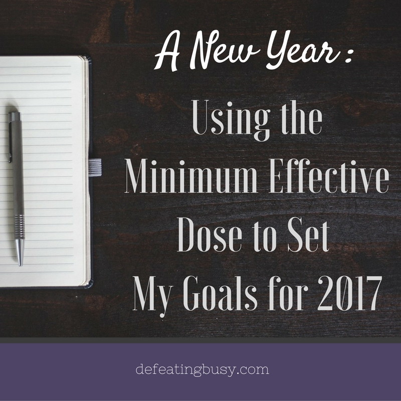 A New Year: How I Used the Minimum Effective Dose to Set My Goals for 2017