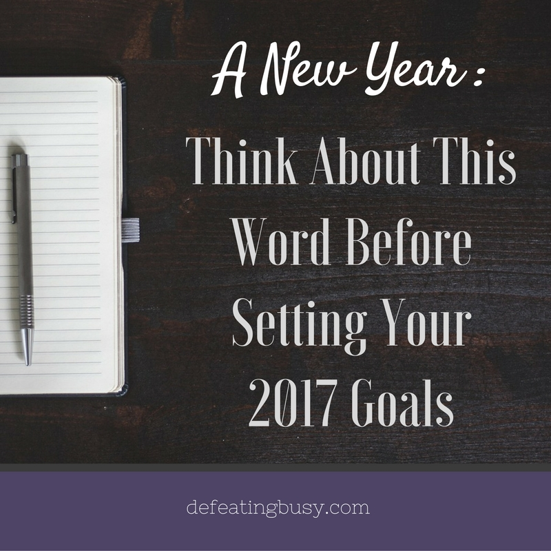 A New Year: Think About This Word Before Setting Your 2017 Goals