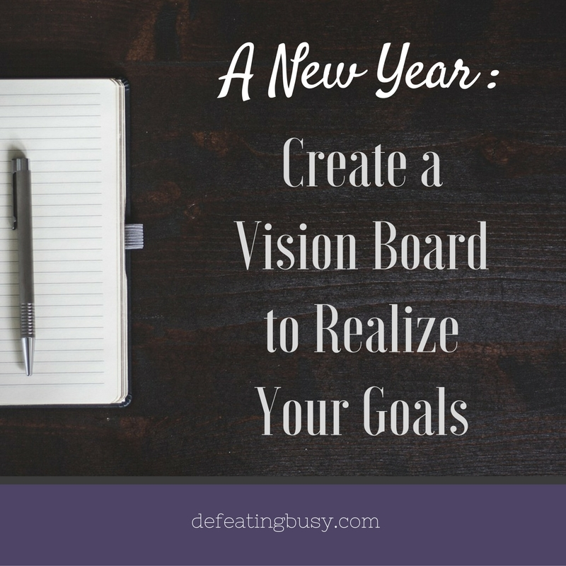 A New Year: Create a Vision Board to Realize Your Goals