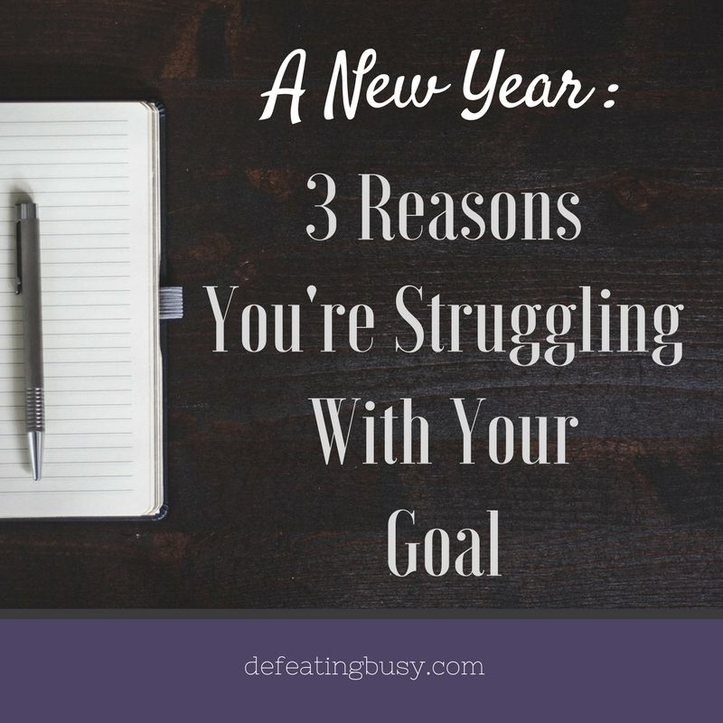 3 Reasons You're Struggling With Your Goal