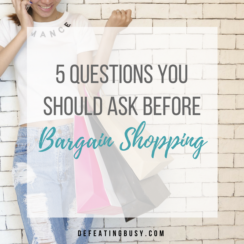 5 Questions You Should Ask Before Bargain Shopping