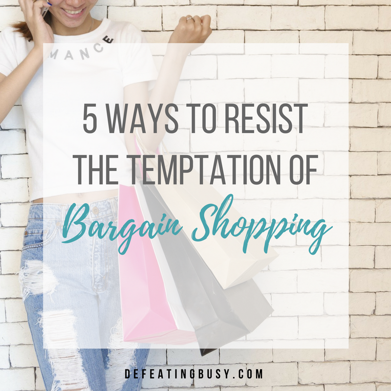 5 Ways to Resist the Temptation of Bargain Shopping