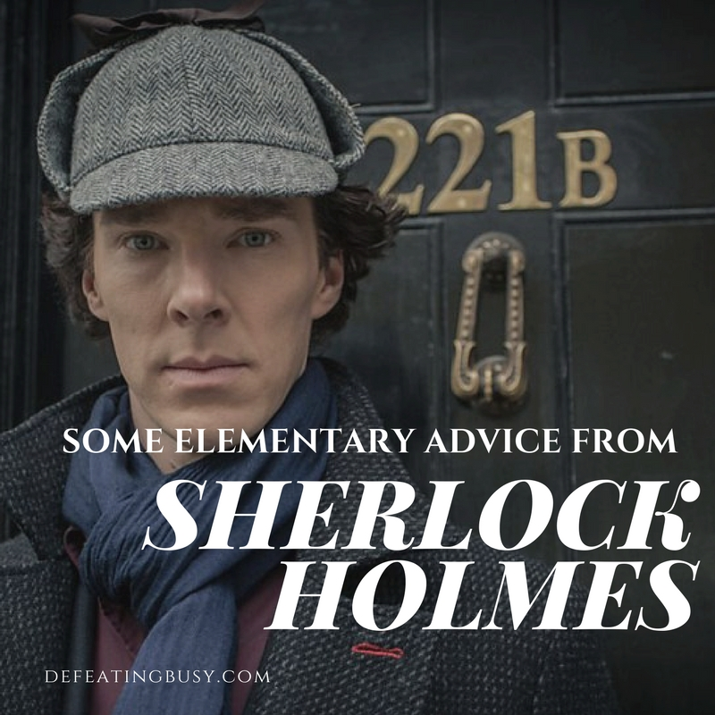 Some Elementary Advice from Sherlock Holmes