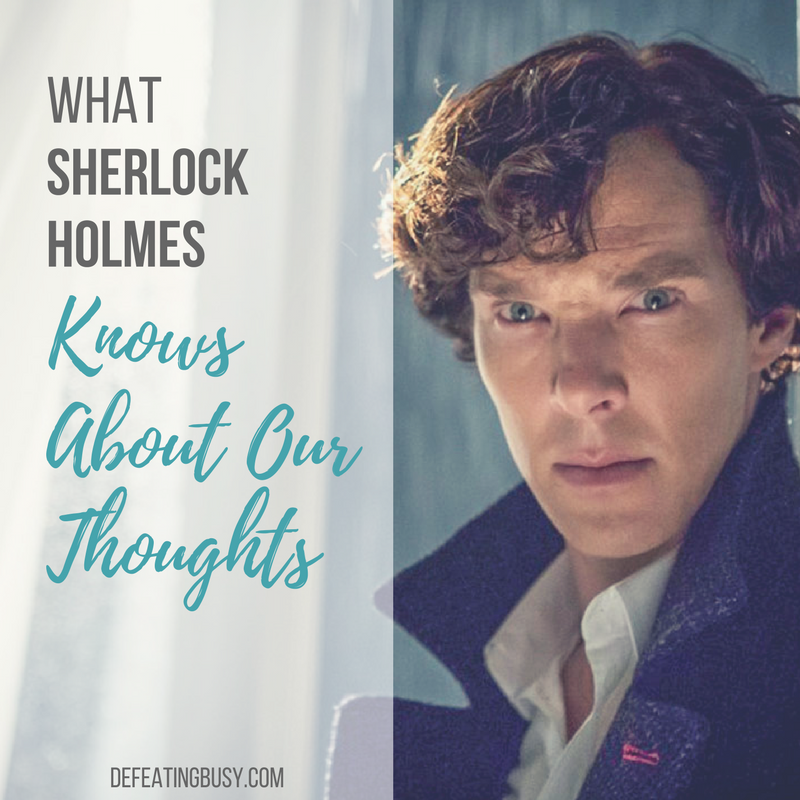 What Sherlock Holmes Knows About Our Thoughts