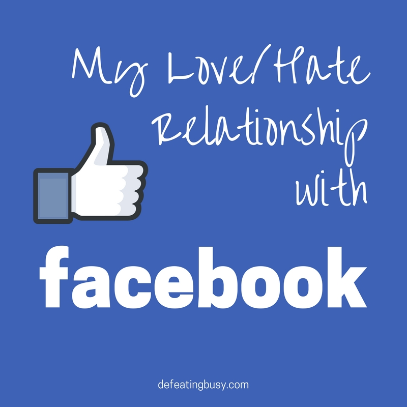 My Love/Hate Relationship with Facebook
