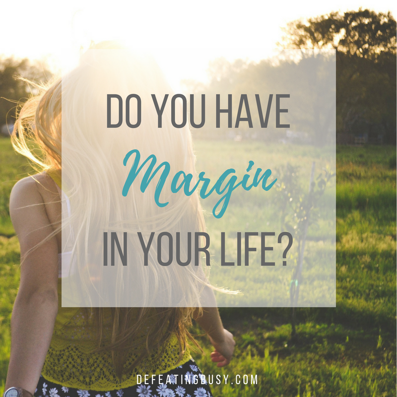 Do You Have Margin in Your Life?