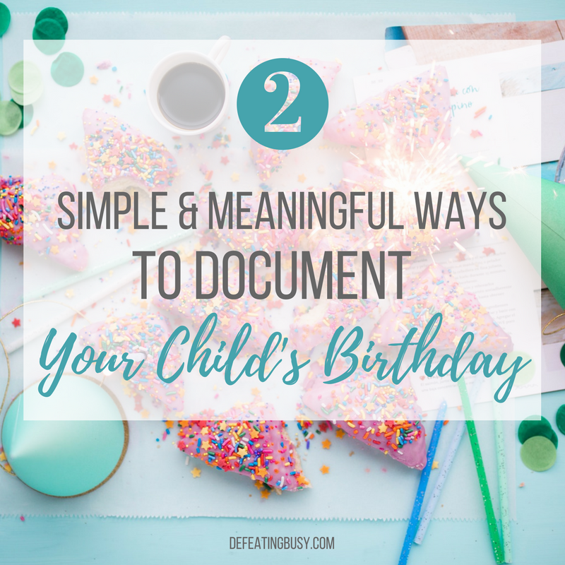 2 Simple & Meaningful Ways to Document Your Child's Birthday