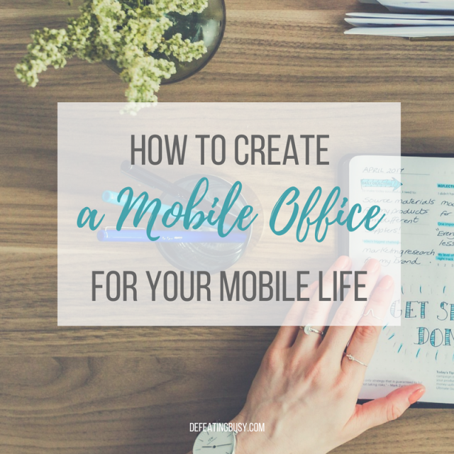 How to Create a Mobile Office for Your Mobile Life