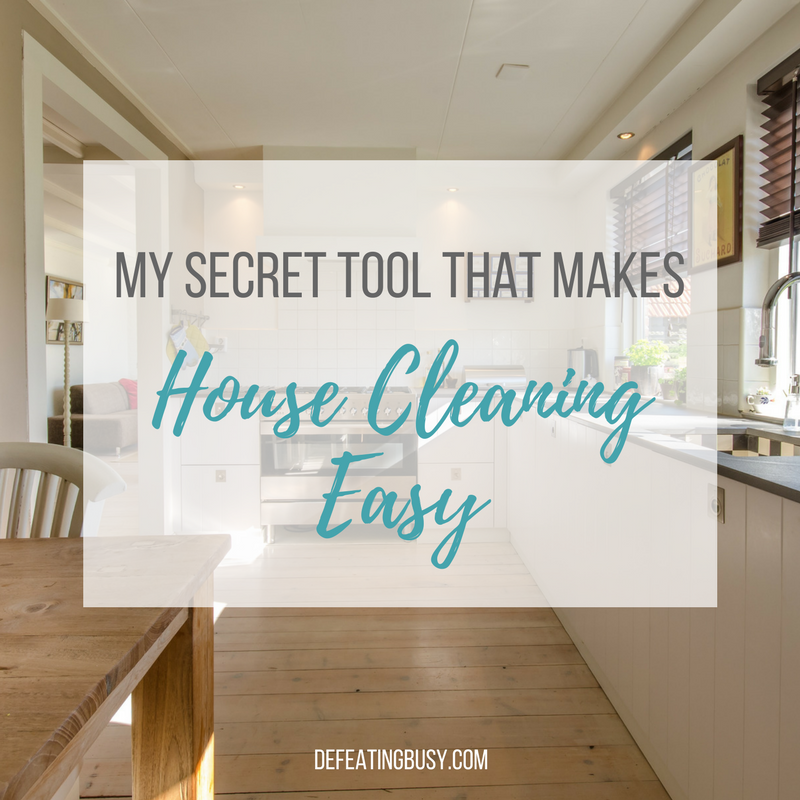 My Secret Tool That Makes House Cleaning Easy