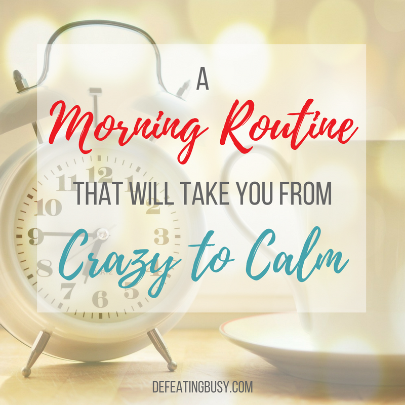 A Morning Routine That Will Take You from Crazy to Calm