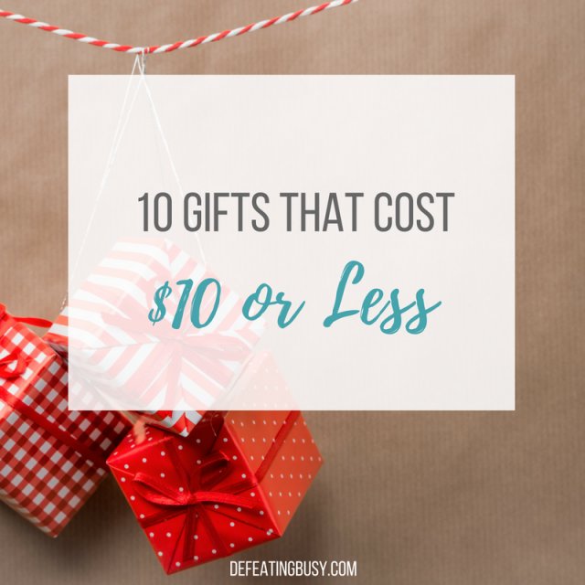 10 Gifts That Cost $10 or Less