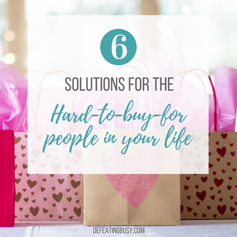 6 Solutions for the Hard-to-Buy-For People in your Life