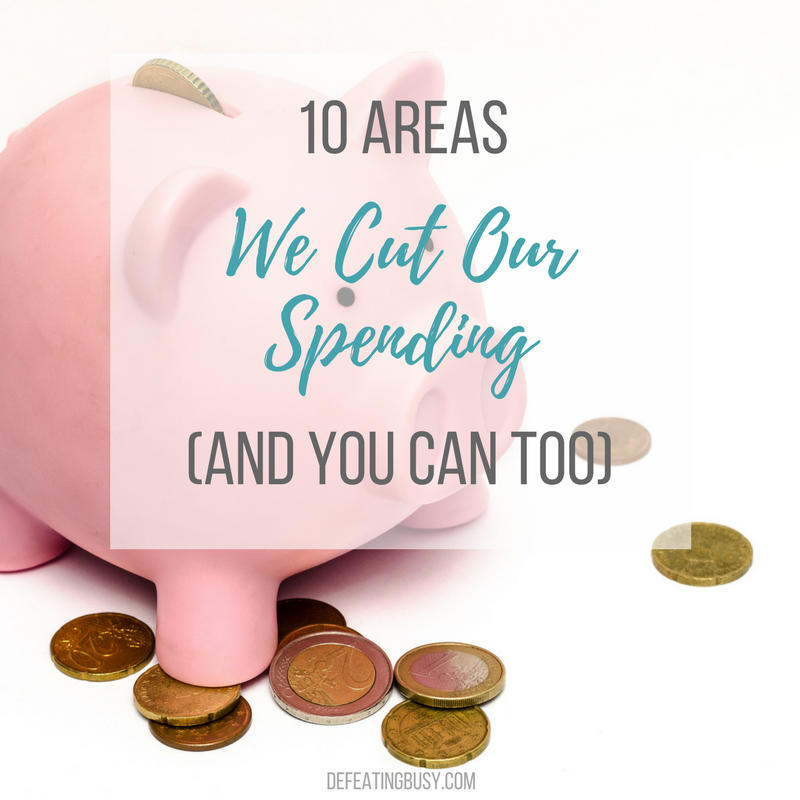 10 Areas We Cut Our Spending (and You Can Too)