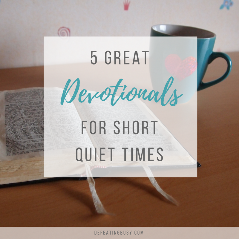 5 Great Devotionals for Short Quiet Times