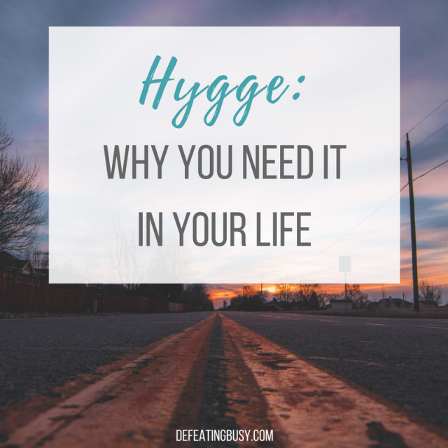Hygge: Why You Need It in Your Life