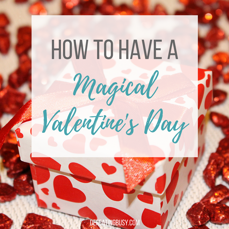 How to Have a Magical Valentine's Day