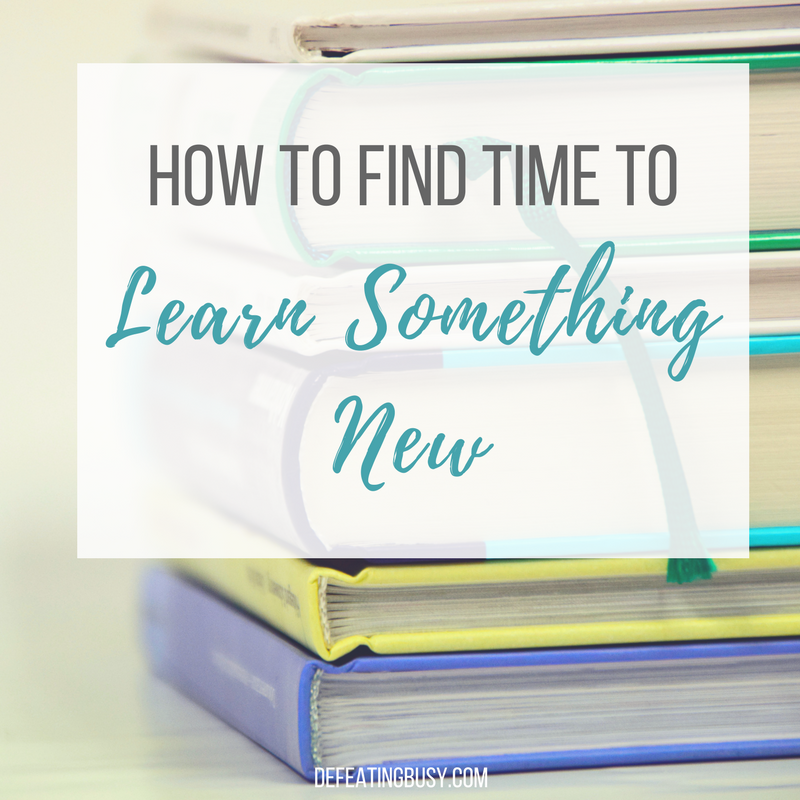 How to Find Time to Learn Something New