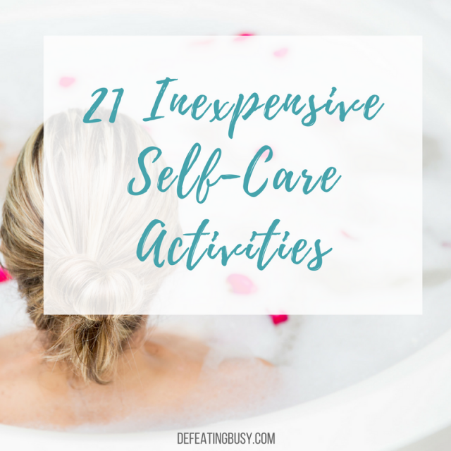 21 Inexpensive Self-Care Activities