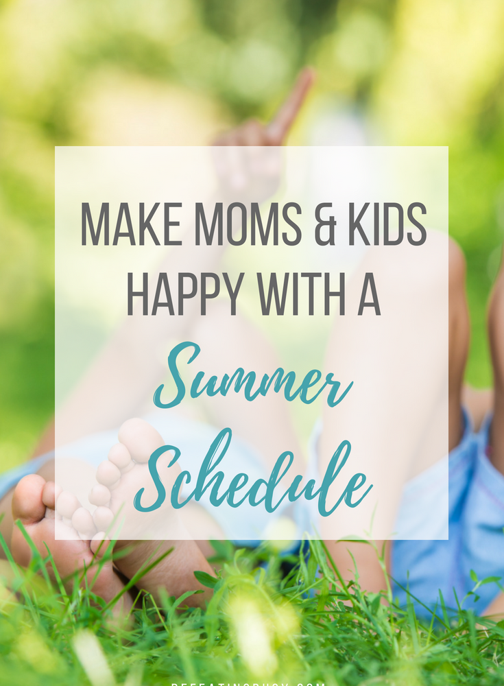 Make Moms & Kids Happy with a Summer Schedule