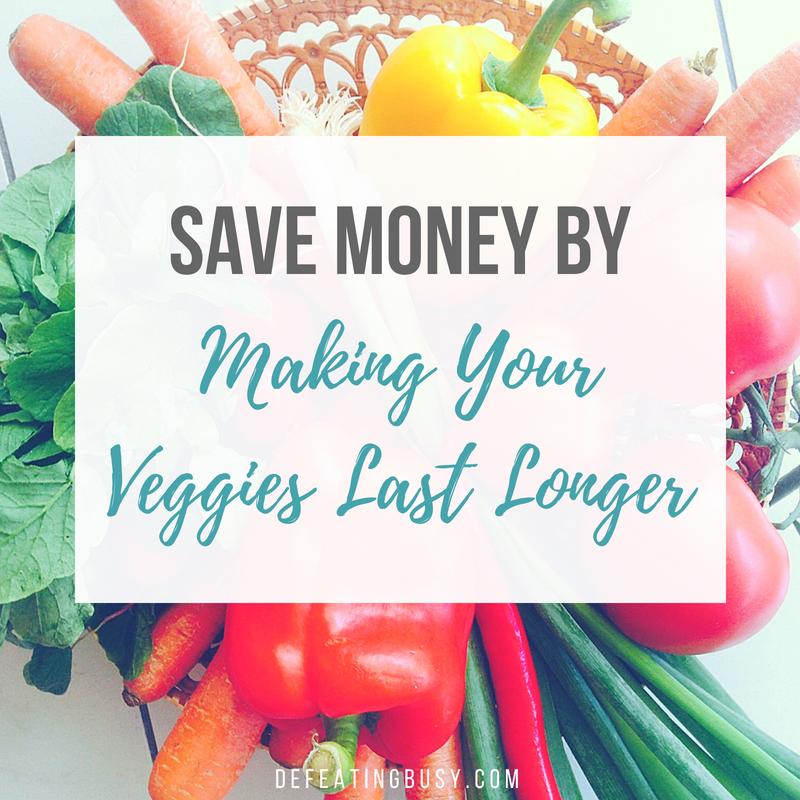 Save Money by Making Veggies Last Longer