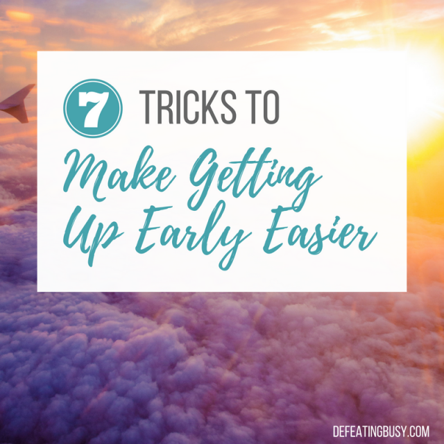 7 Tricks to Make Getting Up Early Easier