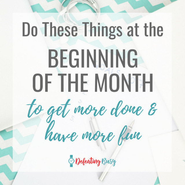 Do These Things at the Beginning of the Month to Get More Done and Have More Fun