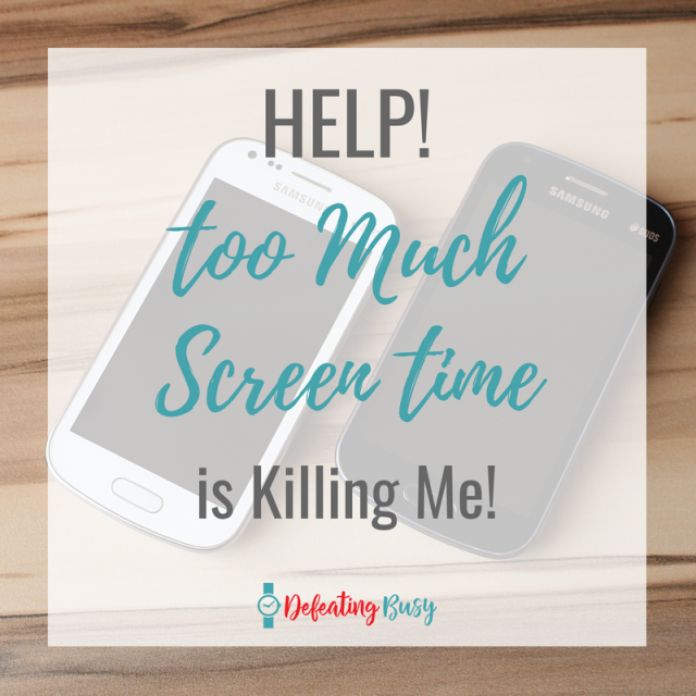 Help! Too Much Screen Time is Killing Me