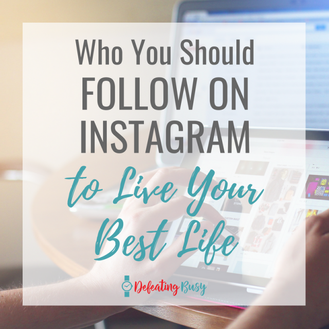 People to Follow on Instagram to Live Your Best Life