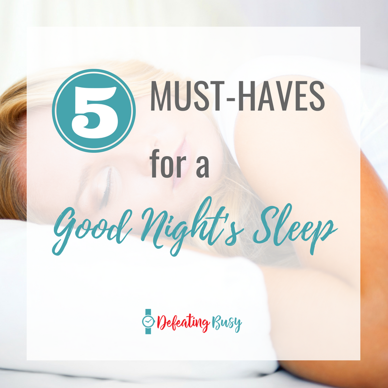 Whether it's worries, babies or discomfort keeping you from falling asleep fast and sleeping well, I'm sharing the 5 things you must have to sleep better. #defeatingbusy